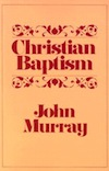 John Murray Baptism
