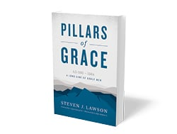 Pillars of Grace by Steven J. Lawson